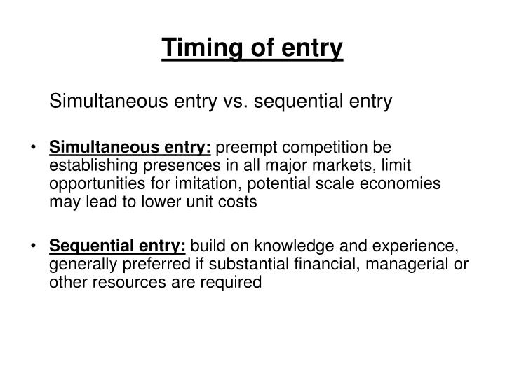 Timing of entry