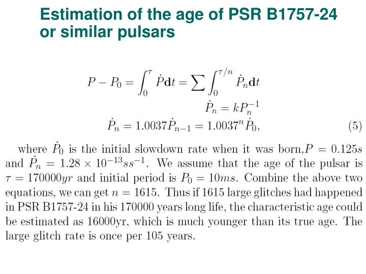 Estimation of the age of PSR B1757-24 or similar pulsars