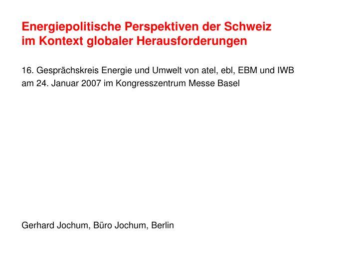 Energiepolitische perspektiven der schweiz im kontext globaler herausforderungen