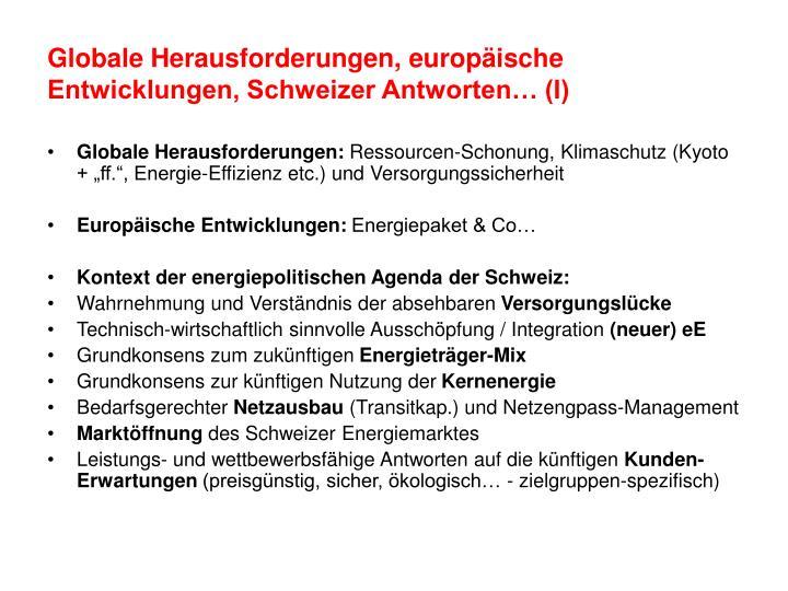 Globale Herausforderungen, europäische Entwicklungen, Schweizer Antworten… (I)