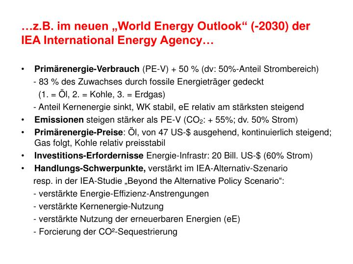 "…z.B. im neuen ""World Energy Outlook"" (-2030) der IEA International Energy Agency…"