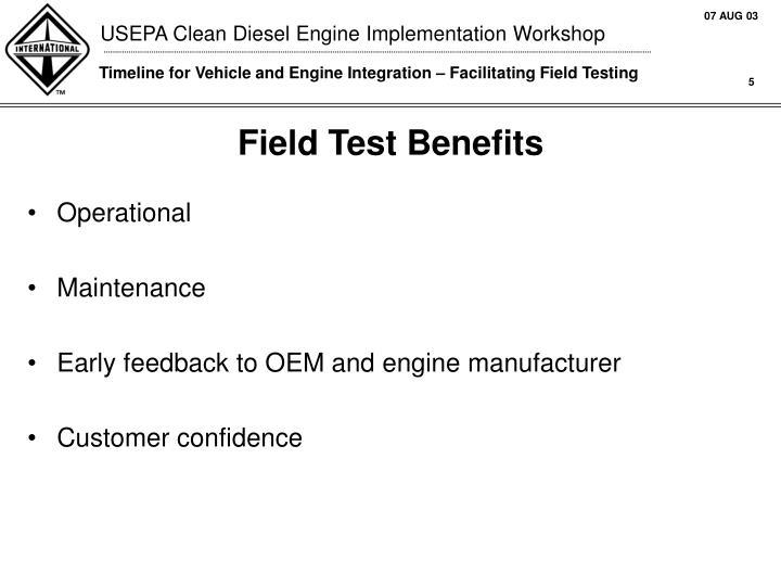 Field Test Benefits
