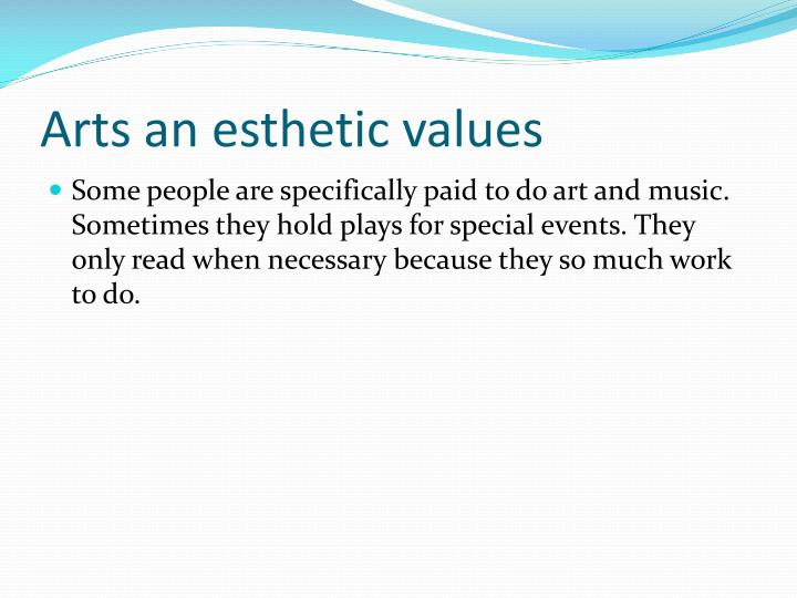 Arts an esthetic values