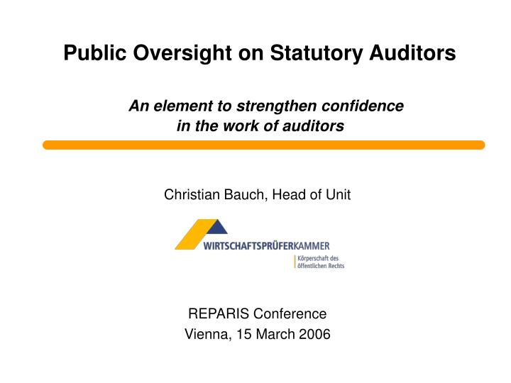 Public oversight on statutory auditors an element to strengthen confidence in the work of auditors