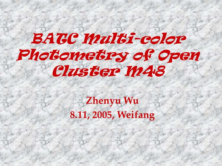Batc multi color photometry of open cluster m48