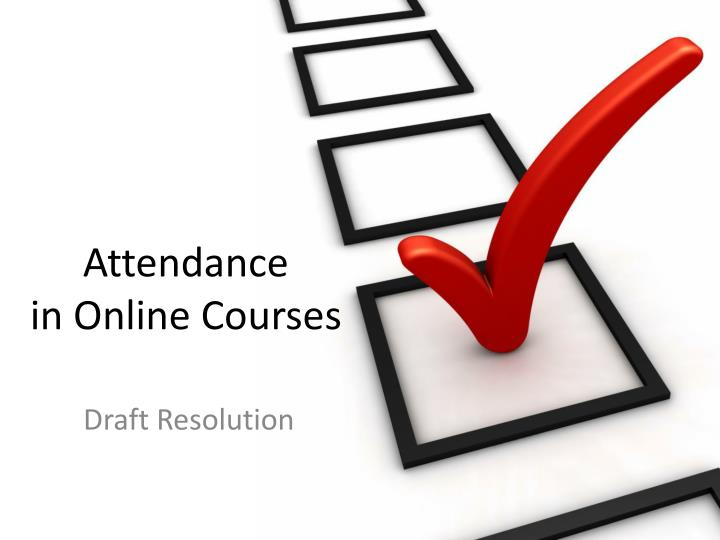 Attendance in online courses