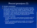 procesi promjene 7