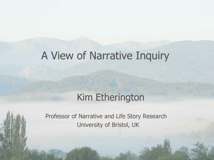 a view of narrative inquiry n.