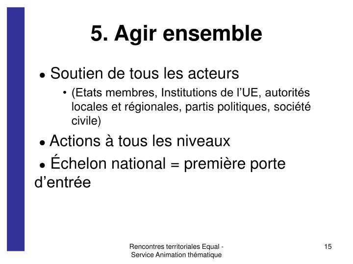 5. Agir ensemble