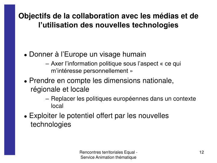 Objectifs de la collaboration avec les médias et de l'utilisation des nouvelles technologies