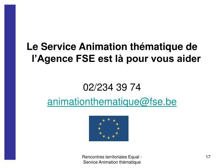 Le Service Animation thématique de l'Agence FSE est là pour vous aider