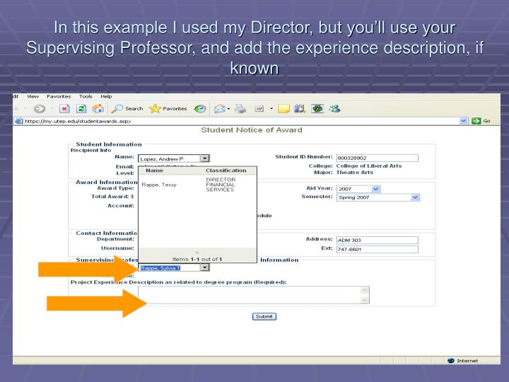 In this example I used my Director, but you'll use your Supervising Professor, and add the experience description, if known