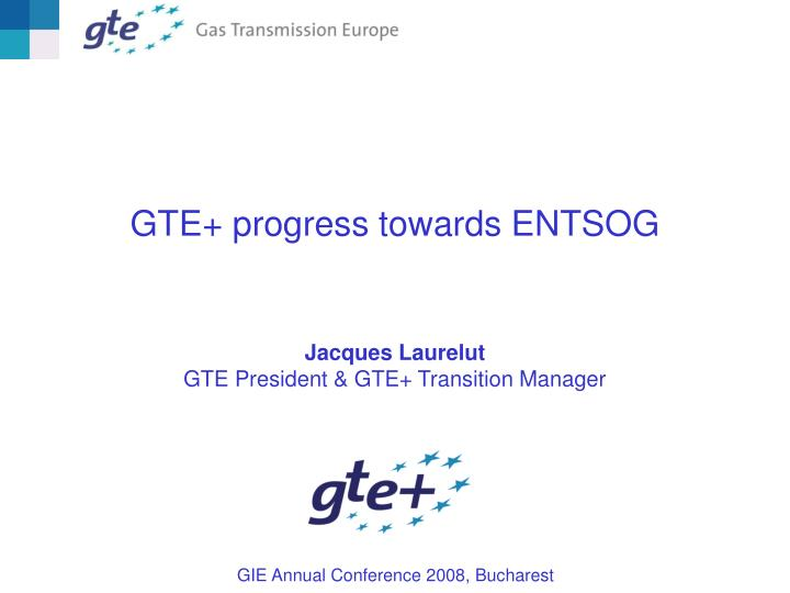 GTE+ progress towards ENTSOG