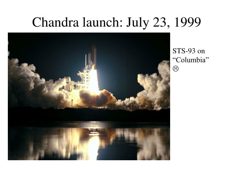 Chandra launch: July 23, 1999