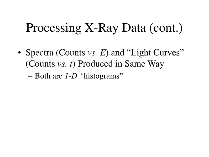 Processing X-Ray Data (cont.)