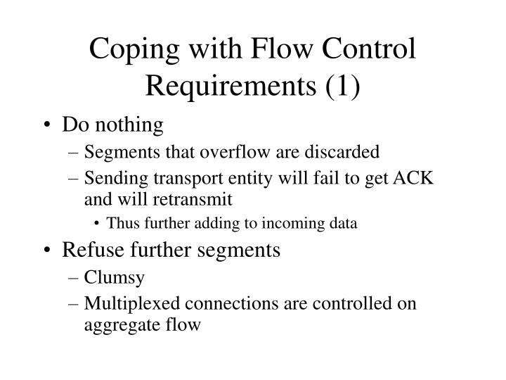Coping with Flow Control Requirements (1)