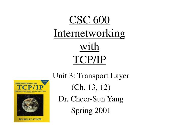 Csc 600 internetworking with tcp ip