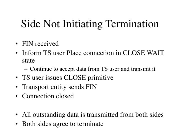 Side Not Initiating Termination