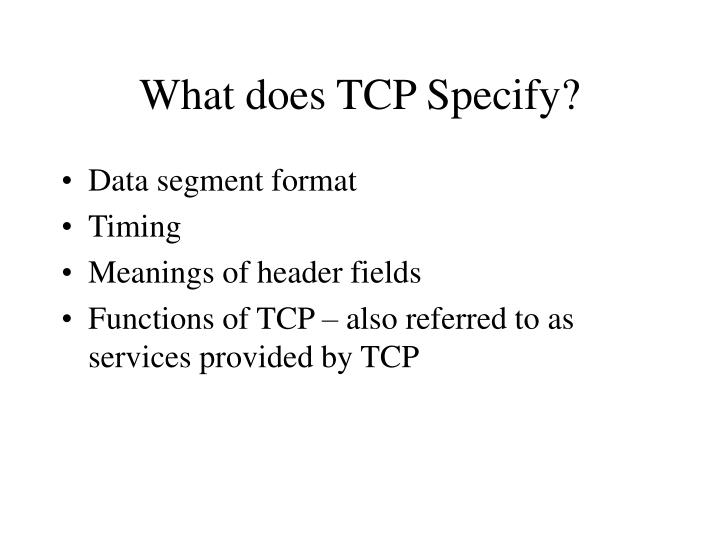 What does TCP Specify?