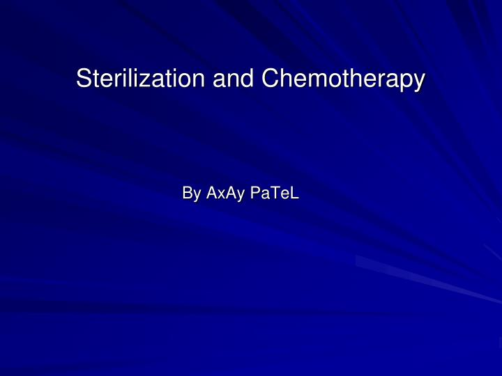 sterilization and chemotherapy n.