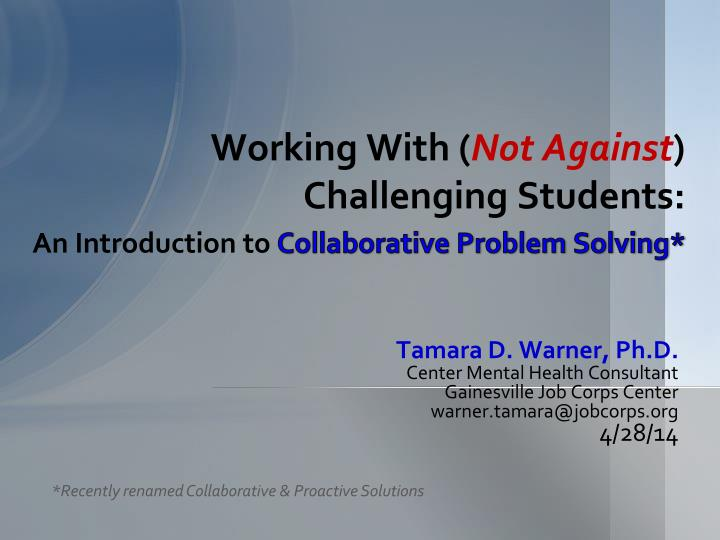 working with not against challenging students an introduction to collaborative problem solving n.