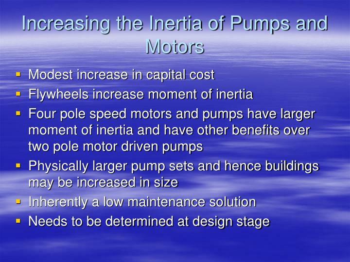 Increasing the Inertia of Pumps and Motors