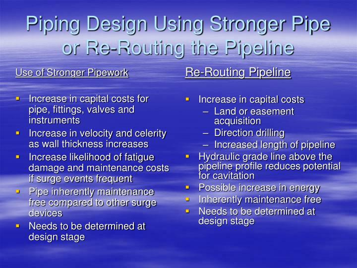 Use of Stronger Pipework