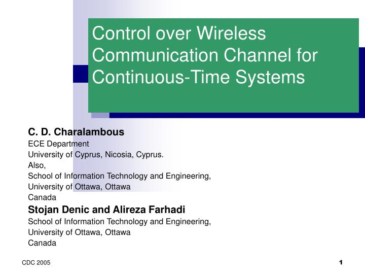control over wireless communication channel for continuous time systems