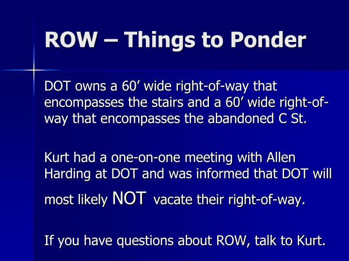 ROW – Things to Ponder
