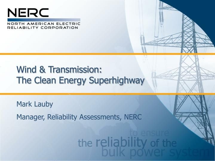 Wind transmission the clean energy superhighway