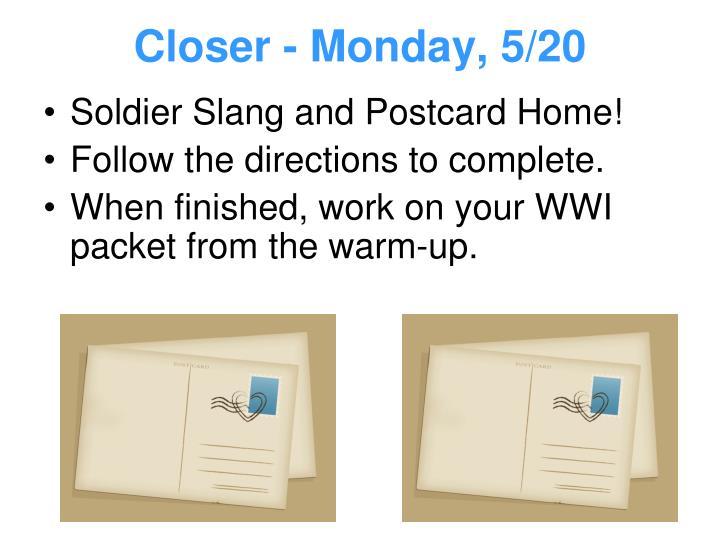Closer - Monday, 5/20