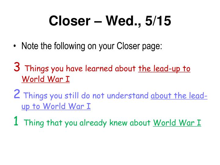 Closer – Wed., 5/15
