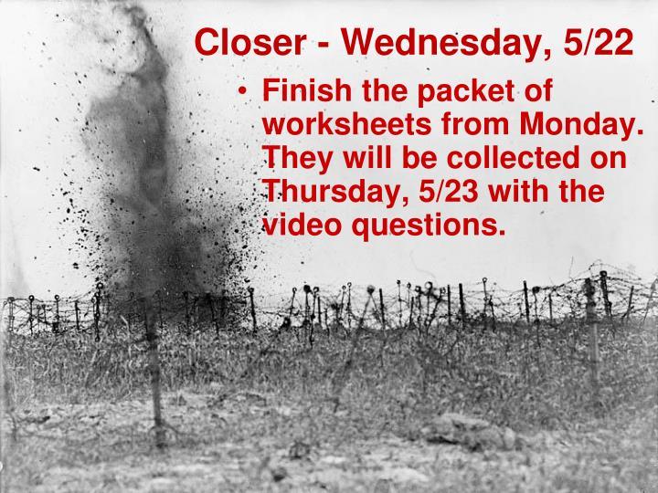 Closer - Wednesday, 5/22