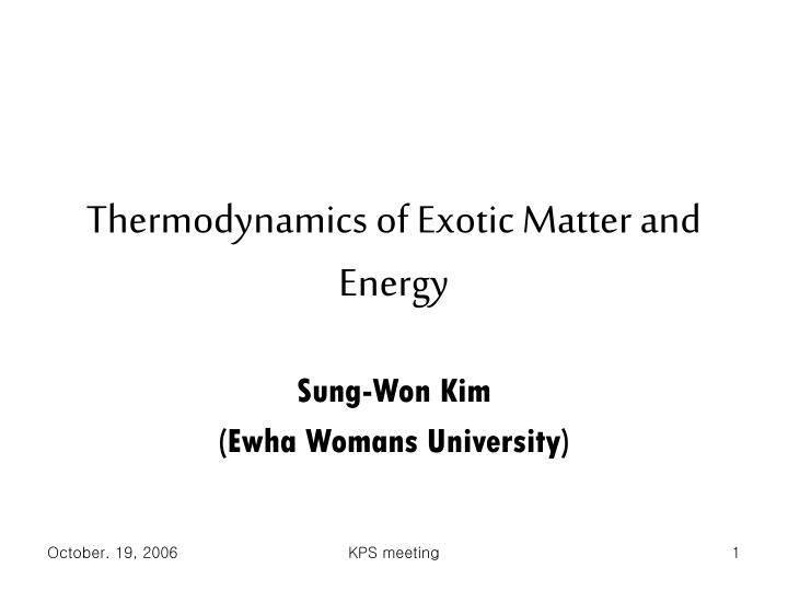 thermodynamics of exotic matter and energy n.