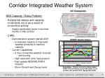 corridor integrated weather system
