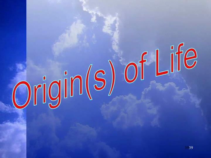 Origin(s) of Life