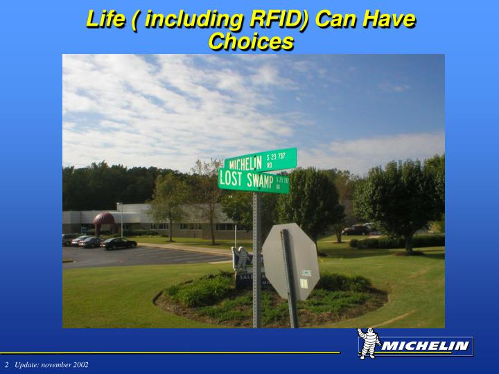 Life including rfid can have choices