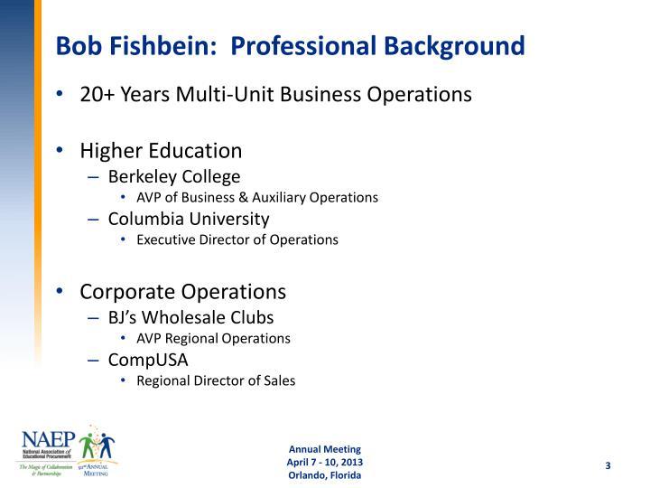 Bob fishbein professional background