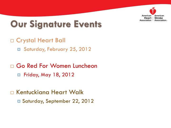 Our signature events