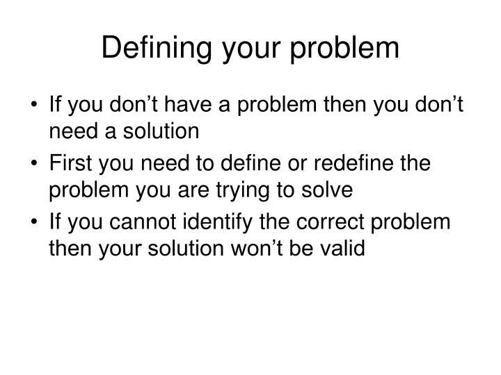 Defining your problem