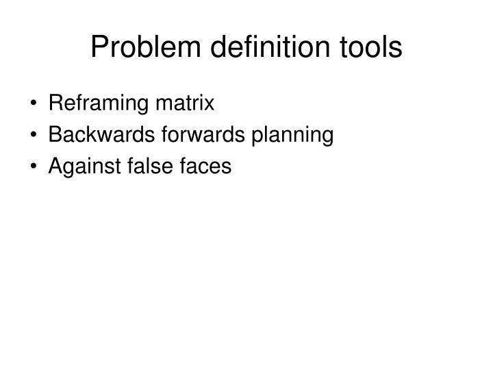 Problem definition tools