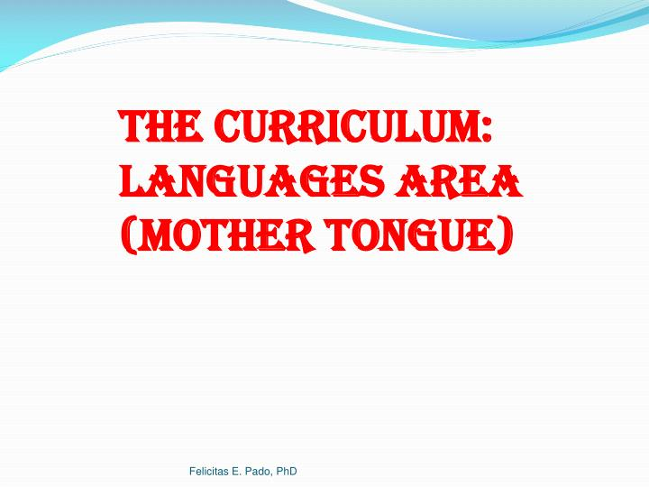 the curriculum languages area mother tongue n.