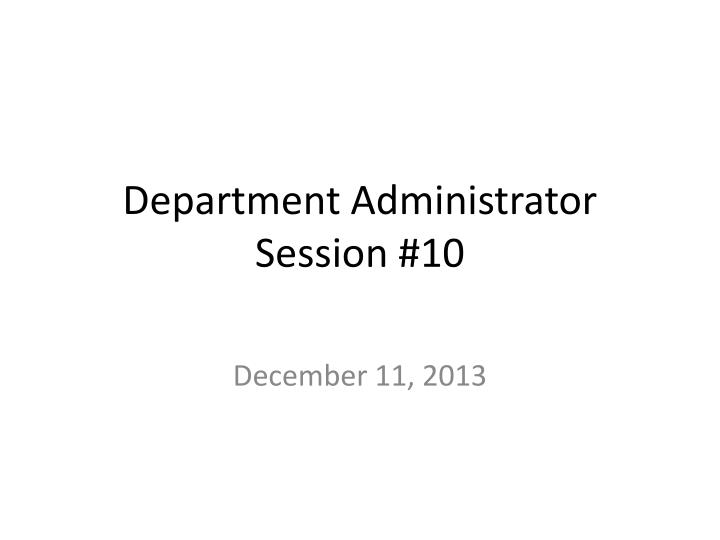 Department administrator session 10