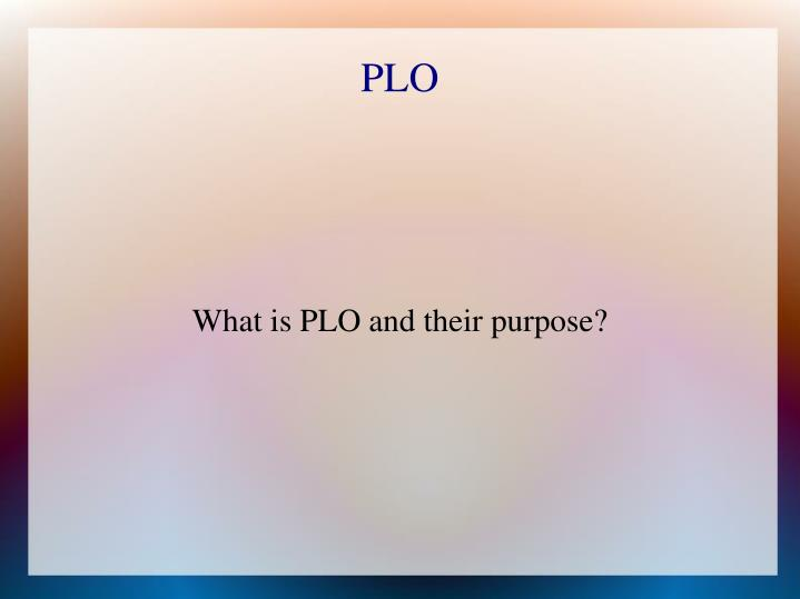 what is plo and their purpose n.