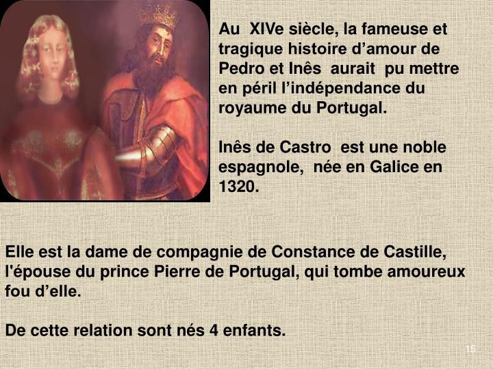 Au  XIVe siècle, la fameuse et tragique histoire d'amour de Pedro et
