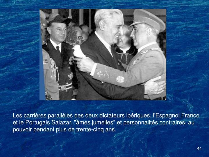 """Les carrières parallèles des deux dictateurs ibériques, l'Espagnol Franco et le Portugais Salazar, """"âmes jumelles"""" et personnalités contraires, au pouvoir pendant plus de trente-cinq ans."""