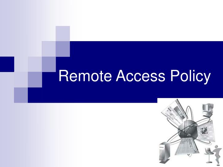 remote access policy Acknowledgement of agreement to the following terms, is required before netgear technical support personnel will access and attempt to fix any netgear system remotely.
