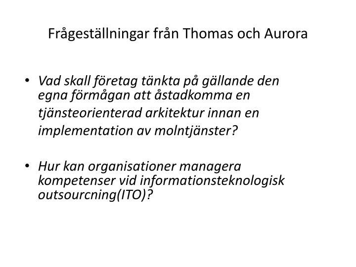 Frågeställningar från Thomas och Aurora