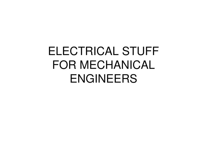 Electrical stuff for mechanical engineers