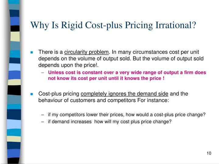 Why Is Rigid Cost-plus Pricing Irrational?
